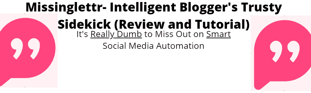 Missinglettr Review & Tutorial 2020-Smart Social Media Automation Only a Fool Would Miss out on (I Know You're Intelligent)!
