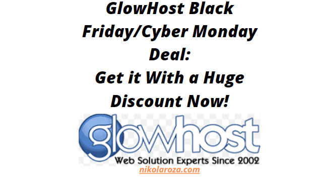 GlowHost Black Friday/Cyber Monday Sale 2020- Get it With a Huge Discount Today! It's a DEAL! It's a DEAL!