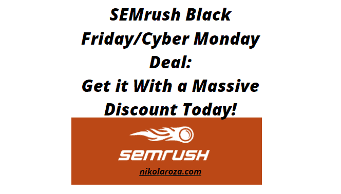 SEMrush Black Friday/Cyber Monday Deal and Discount