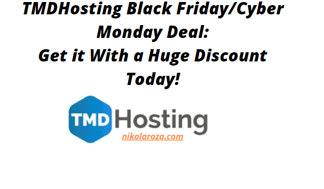 TMDHosting Black Friday/Cyber Monday Sales 2020- Get it With an Awesome Discount Today! It's a DEAL!