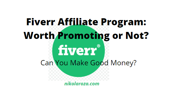 Wanna Join Fiverr Affiliate Program to Make Money? Read My Honest Review for 2020 First!