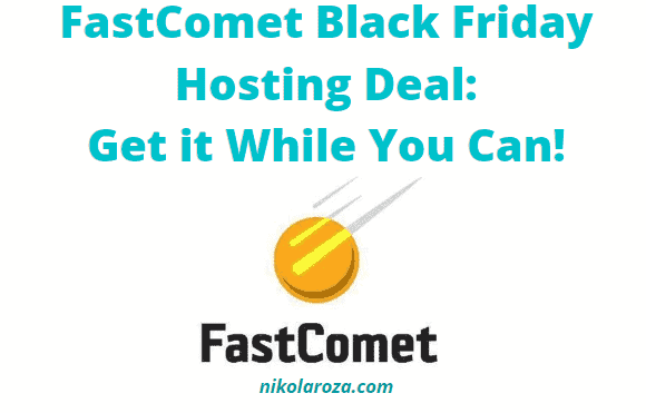 FastComet Black Friday and Cyber Monday Sale 2020- Get a Great Discount for Your Website Today! It's a DEAL!?