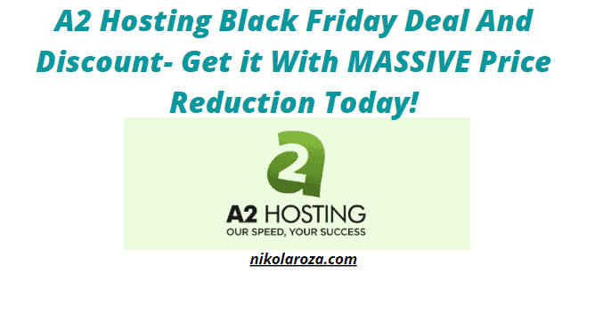 A2 Hosting Black Friday Sale and Discount 2020- Just $1.98/Mo! It's a Deal!