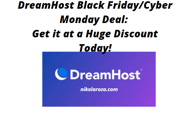DreamHost Black Friday and Cyber Monday Sales 2020- Get it With a 47% Discount Today! It's a DEAL!