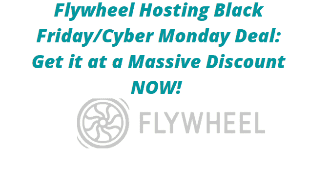 Flywheel Hosting Black Friday/Cyber Monday Sales and Discounts 2020- Get 3 Months Free Hosting Today! It's a Deal!