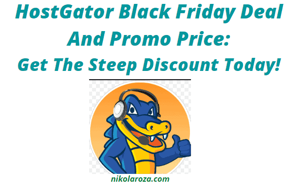 HostGator Black Friday/Cyber Monday Deals and Sales 2020- Get a 70% Discount and a Free Domain Today!