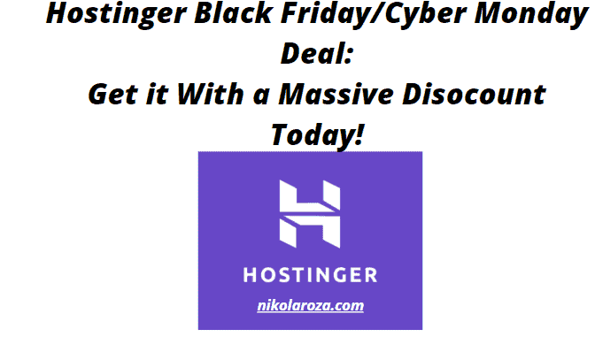 Hostinger Black Friday/Cyber Monday Sale 2020- Get it With a Huge Discount Today! It's a DEAL!