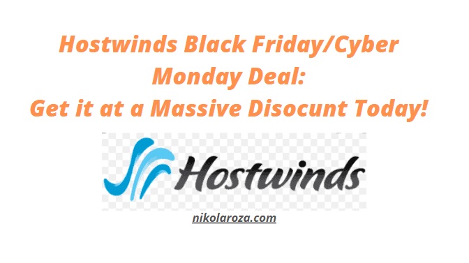 Hostwinds Black Friday/Cyber Monday Sale 2020- Get it With a Huge Discount Today! It's a DEAL!