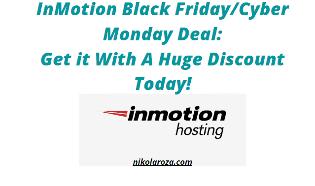 InMotion Black Friday Sale 2020- Get a Huge Discount Today! It's a DEAL!