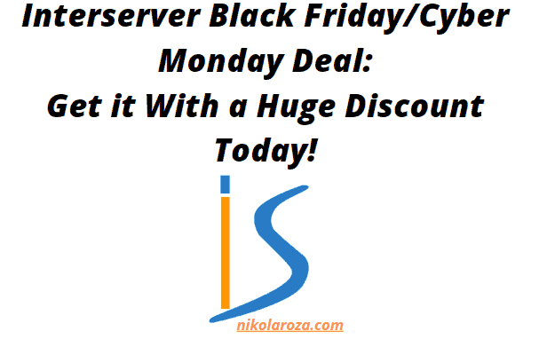 Interserver Hosting Black Friday and Cyber Monday Sales 2020- Get it With a Huge Discount Today! It's a DEAL!