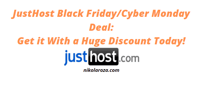 JustHost Hosting Black Friday Sales 2020- Get it With a Huge Discount Today! It's a DEAL!