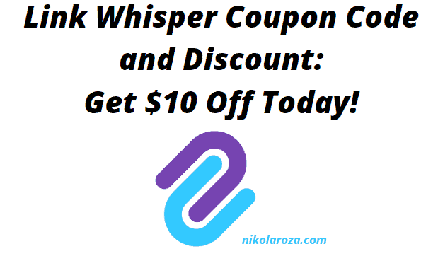 Link Whisper Coupon Code and Promo Price 2020- Get a $10 Discount Today!