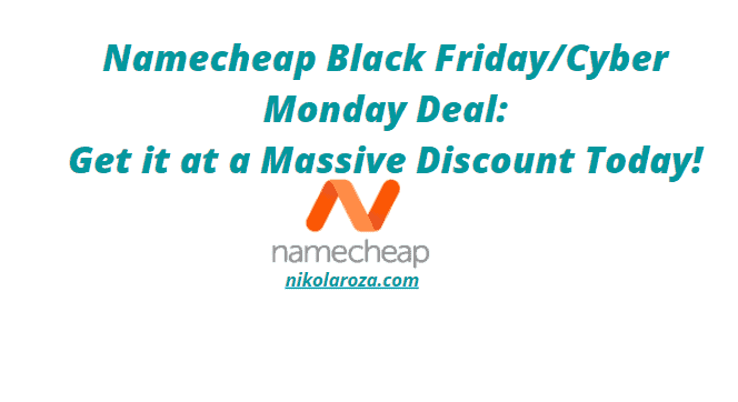 Namecheap Black Friday and Cyber Monday Sales and Discounts 2020- Up to 99% off Price! It's a DEAL!