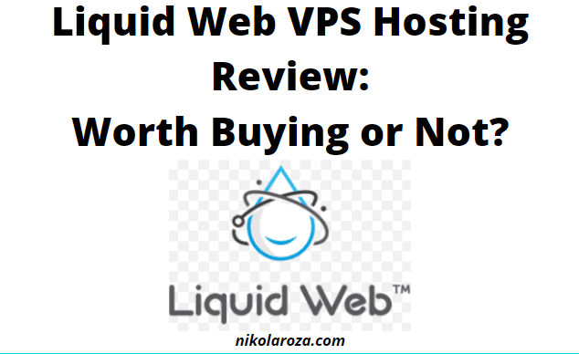 Liquid Web VPS Hosting Review 2020- Worth Buying or Not?