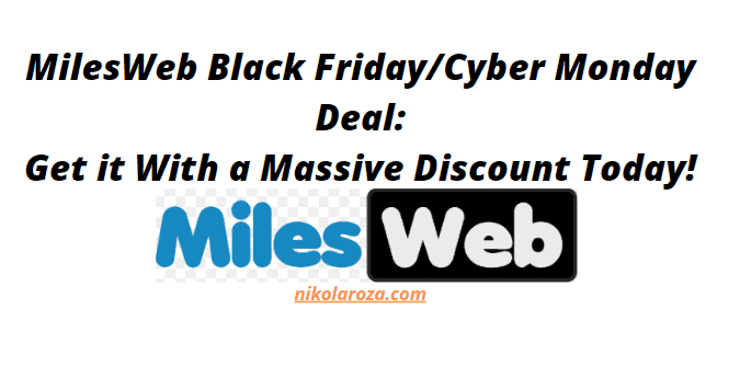 MilesWeb Black Friday/Cyber Monday Sale 2020- Get it With a Huge Discount Today! It's a DEAL!