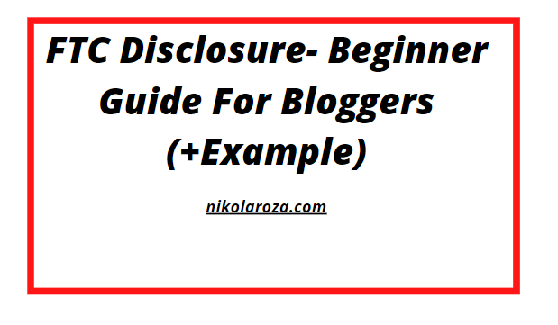 FTC disclosure- beginner guide for bloggers +example
