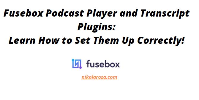 Fusebox Podcast Player and Transcript setup