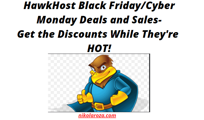 HawkHost Black Friday and Cyber Monday Sales 2020- Get an Awesome Discount Today! It's a DEAL!