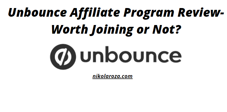 Unbounce Affiliate Program Review- How to Join and Promote Unbounce Landing Page Builder?