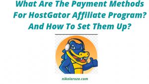 HostGator affiliate program payment methods