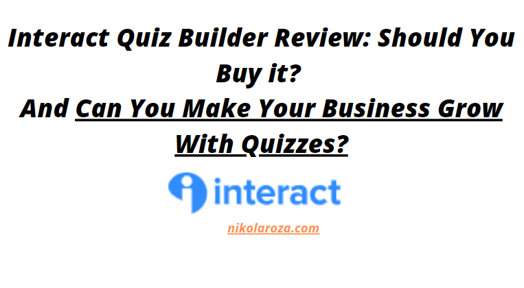 Interact quiz builder review- worth it or not?