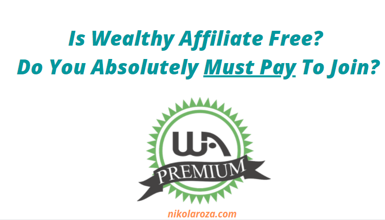 Is Wealthy Affiliate Free or Not?