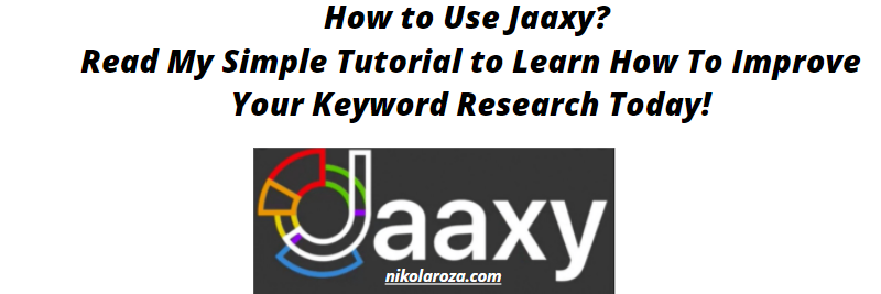 How to Use Jaaxy? How To incorporate its data correctly?